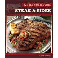 Weber's on the Grill : Steak and Sides - Over 100 Fresh, Great Tasting Recipes