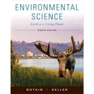 Environmental Science: Earth as a Living Planet, 8th Edition by Daniel B. Botkin (George Mason Univ., and The Center for the Study of the Environment, Santa Barbara, California); Edward A. Keller (Univ. of California, Santa Barbara), 9780470520338