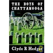 The Boys of Chattanooga by Hedges, Clyde R., 9780963570338