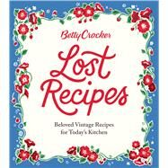 Betty Crocker Lost Recipes by Crocker, Betty, 9781328710338