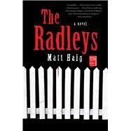 The Radleys A Novel by Haig, Matt, 9781451610338