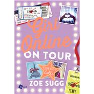 Girl Online: On Tour by Sugg, Zoe, 9781501100338