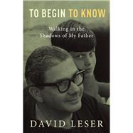 To Begin to Know by Leser, David, 9781760110338