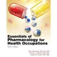 Essentials of Pharmacology for Health Occupations by Woodrow, Ruth; Colbert, Bruce J.; Smith, David M., 9781435480339