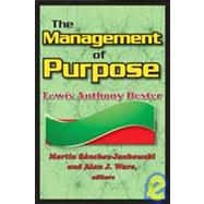 The Management of Purpose by Dexter,Lewis Anthony, 9781412810340
