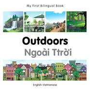 Outdoors / Ngoai Troi: English-Vietnamese by Milet Publishing; Mari, Anna Martinez, 9781785080340
