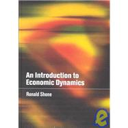 An Introduction to Economic Dynamics by Ronald Shone, 9780521800341
