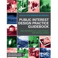 Public Interest Design Practice Guidebook: SEED Methodology, Case Studies, and Critical Issues by Abendroth; Lisa M., 9781138810341