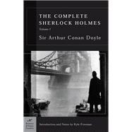 The Complete Sherlock Holmes, Volume I (Barnes & Noble Classics Series) by Doyle, Sir Arthur Conan; Freeman, Kyle; Freeman, Kyle, 9781593080341