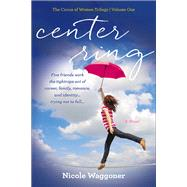 Center Ring by Waggoner, Nicole, 9781631520341