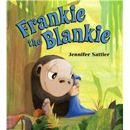Frankie the Blankie by Sattler, Jennifer, 9781681190341