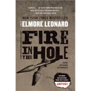 Fire in the Hole by Leonard, Elmore, 9780062120342