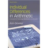 Individual Differences in Arithmetic: Implications for Psychology, Neuroscience and Education by Dowker; Ann, 9781138800342