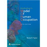 Kielhofner's Model of Human Occupation Theory and Application by Taylor, Renee, 9781451190342