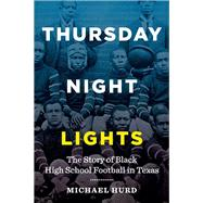 Thursday Night Lights by Hurd, Michael, 9781477310342