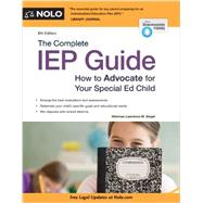 The Complete Iep Guide: How to Advocate for Your Special Ed Child by Siegel, Lawrence M., 9781413320343
