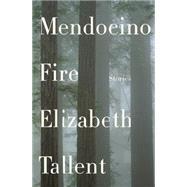Mendocino Fire by Tallent, Elizabeth, 9780062410344