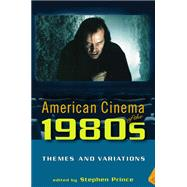 American Cinema of the 1980s by Prince, Stephen, 9780813540344