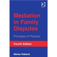 Mediation in Family Disputes: Principles of Practice by Roberts,Marian, 9781409450344