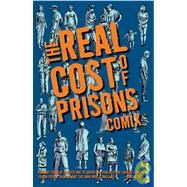 The Real Cost Of Prisons Comix by Unknown, 9781604860344
