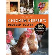The Chicken Keeper's Problem Solver by Graham, Chris, 9781631590344