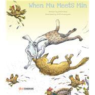 When Mu Meets Min by Shixi, Shen; Yuanyuan, Shen, 9781760360344