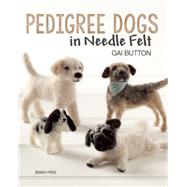 Pedigree Dogs in Needlefelt by Button, Gai, 9781782210344