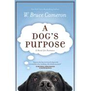 A Dog's Purpose by Cameron, W. Bruce, 9780765330345