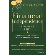 Financial Independence (Getting to Point X) by Vento, John J., 9781119510345