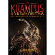 The Krampus and the Old, Dark Christmas by Ridenour, Al, 9781627310345