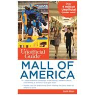 The Unofficial Guide to Mall of America by Blair, Beth, 9781628090345