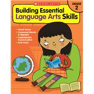 Building Essential Language Arts Skills: Grade 2 by Unknown, 9780545850346