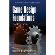 Game Design Foundations by Pedersen, Roger E., 9781598220346