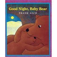 Good Night, Baby Bear by Asch, Frank, 9780613530347