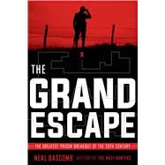 The Grand Escape: The Greatest Prison Breakout of the 20th Century The Greatest Prison Breakout of the 20th Century by Bascomb, Neal, 9781338140347