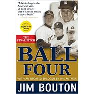 Ball Four: The Final Pitch by Bouton, Jim, 9781630260347