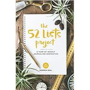 The 52 Lists Project by Seal, Moorea; Manchik, Julia; Manchik, Yuriy, 9781632170347