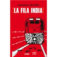 La Fila India / The straight Line by Ortuño, Antonio, 9786077350347