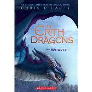 The Wearle (The Erth Dragons #1) by d'Lacey, Chris, 9780545900348