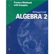 Algebra 2, Grade 11 Practice Workbook With Examples by Holt Mcdougal, 9780618020348
