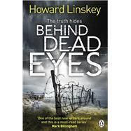 Behind Dead Eyes by Linskey, Howard, 9780718180348