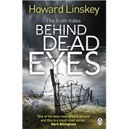 Behind Dead Eyes by Linskey, Howard, 9780718180348
