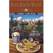 From Bad to Wurst by Hunter, Maddy, 9780738740348
