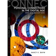 Personal Connections in the Digital Age by Baym, Nancy K., 9780745670348