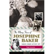 The Many Faces of Josephine Baker by Caravantes, Peggy, 9781613730348