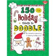 150 Fun Christmas Things to Doodle by Walter Foster Jr. Creative Team, 9781633220348