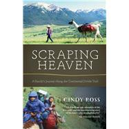 Scraping Heaven by Ross, Cindy, 9781680510348