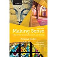 Making Sense in Religious Studies A Student's Guide to Research and Writing by Northey, Margot; Anderson, Bradford A.; Lohr, Joel N., 9780199010349