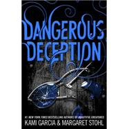 Dangerous Deception by Garcia, Kami; Stohl, Margaret, 9780316370349
