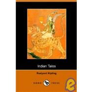 Indian Tales (Collected Works) by RUDYARD KIPING, 9781406500349